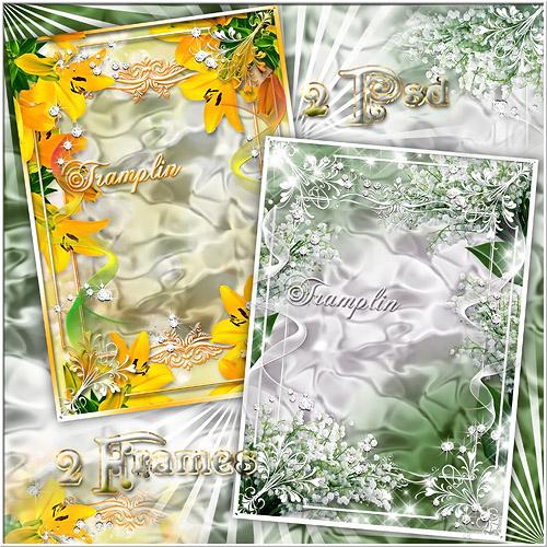 2 Рамки с лилиями и ландышами  -  Ты со мной, душа полна любви