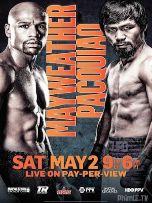 Phim Trận Đấu Quyền Anh Giữa Pacquiao Và Mayweather - Boxing 2015 04 02 Floyd Mayweather Vs Manny Pacquiao (2015)