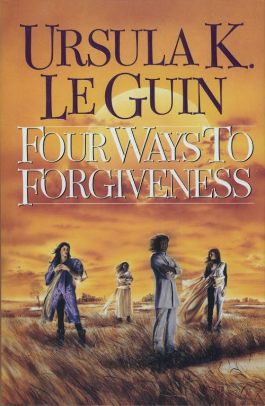 Ursula K. Le Guin - Four Ways to Forgiveness