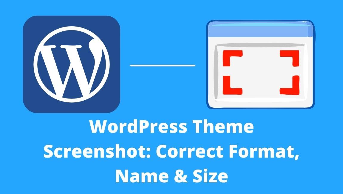 WordPress Theme Screenshot: Correct Format, Name & Size