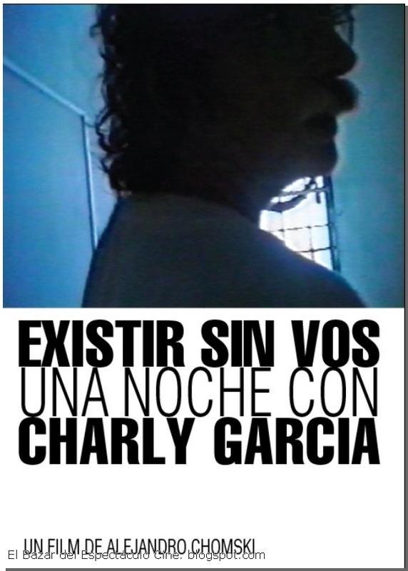 Existir sin vos. Una noche con Charky Garcia afiche.JPG