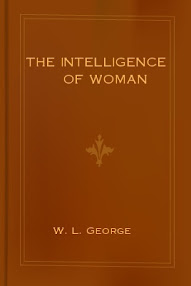 Cover of Wl George's Book The Intelligence Of Woman