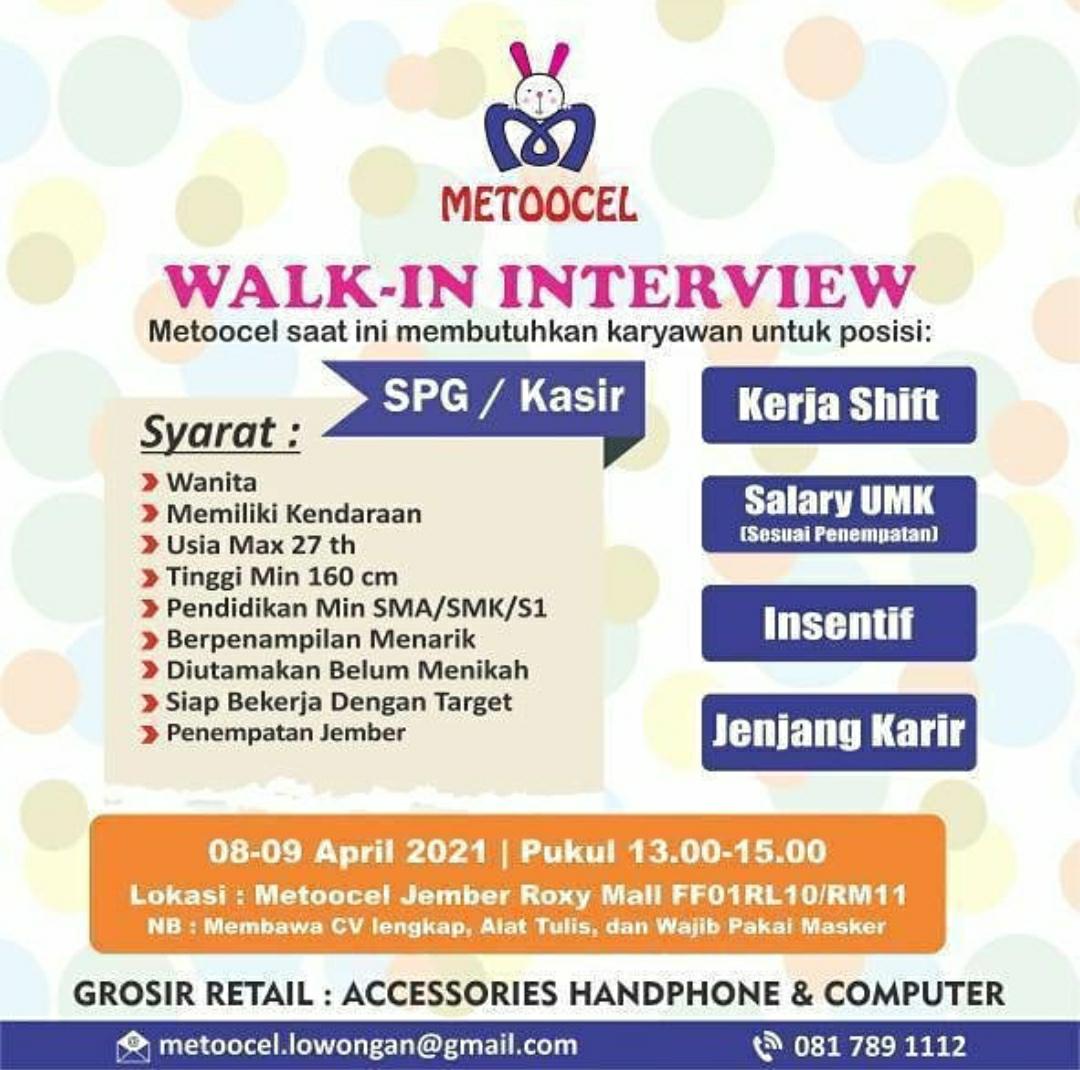 Lowongan Kerja Metoocel Walk Interview Tanggal 8 9 April 2021 Gaji Umk Roxy Square Jember Loker Sekitarku