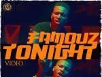"VIDEO: Famouz – ""TONIGHT"""