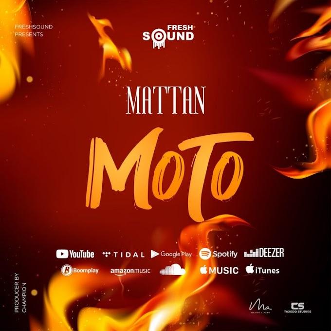 Mattan - Moto | Download Audio