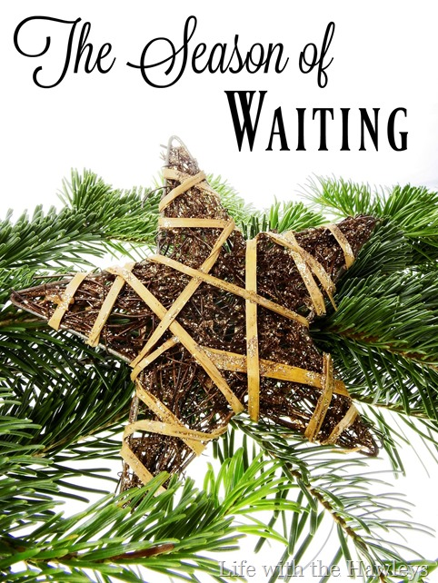 The Season of Waiting- Life with the Hawleys