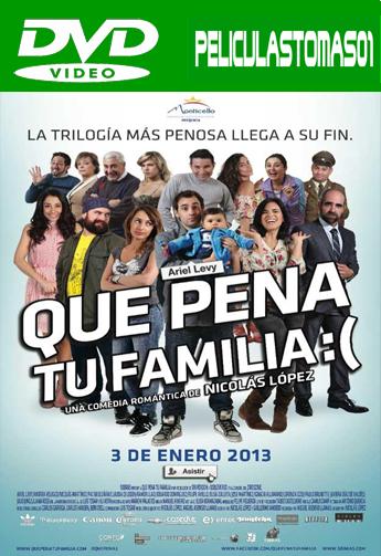 Qué pena tu familia (2012) DVDRip