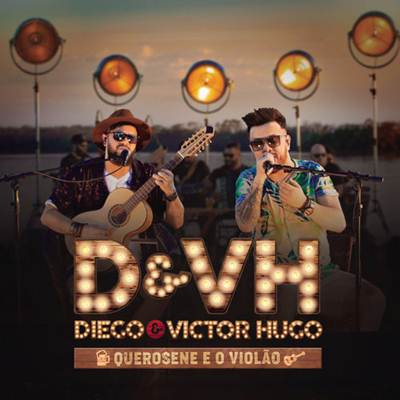 Diego & Victor Hugo - Querosene e o Violão
