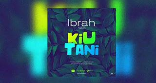 Kiutani - Ibraah