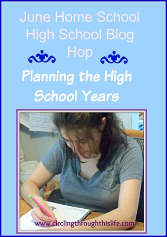 Plannng the High School Years ~ Circling Through This Life #homeschool high school