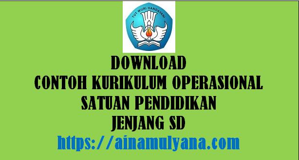Contoh Kurikulum Operasional Satuan Pendidikan SD