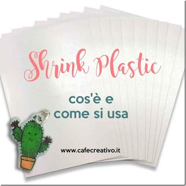 Guida: Shrink Plastic - cos'è e come si usa