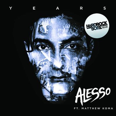 Alesso feat. Matthew Koma - Years (Hard Rock Sofa Remix)