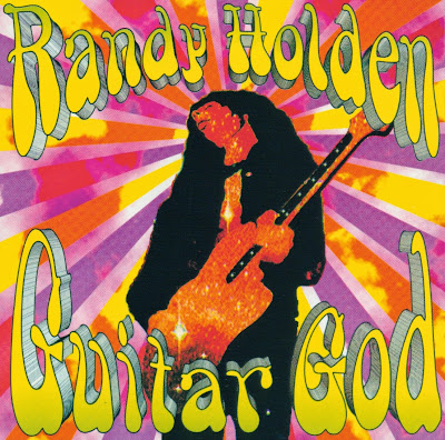 Randy Holden ~ 1996 ~ Guitar God