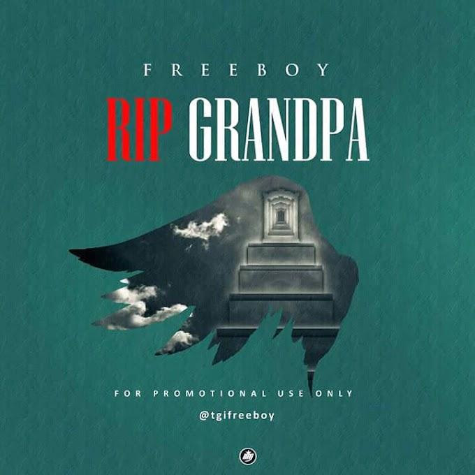 [Music] Freeboy - R.I.P Grandpa | @tgifreeboy