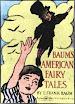 Lyman Frank Baum - American Fairy Tales