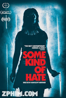 Lòng Căm Phẫn - Some Kind of Hate (2015) Poster