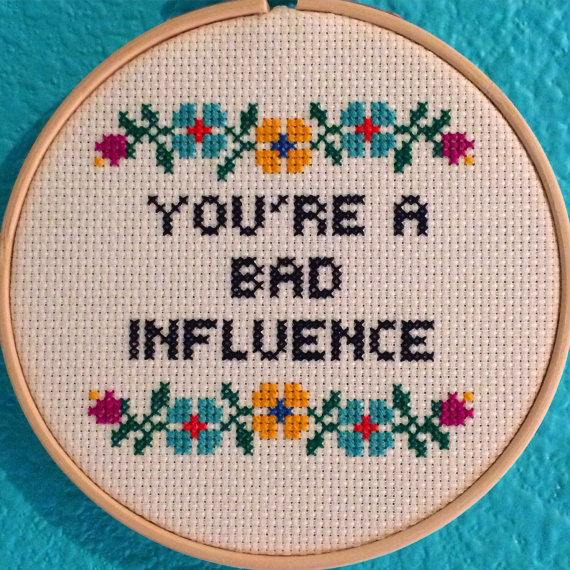 Bad influence cross stitch