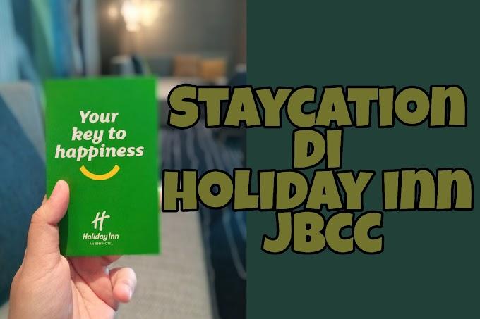 Staycation Di Holiday Inn JBCC