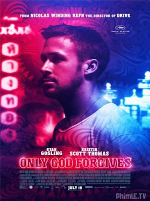 Phim Chỉ Có Chúa Mới Thứ Tha - Only God Forgives (2013)