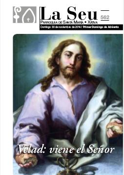 Hoja Parroquial Nº562 - Velad: Viene el Señor. Iglesia Colegial Basílica de Santa María de Xàtiva - Sexto aniversario de la erección de la colegiata.