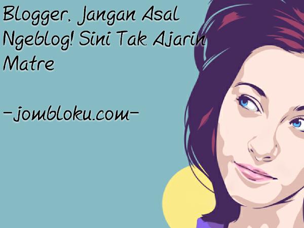 Blogger, Jangan Cuma Ngeblog Aja!