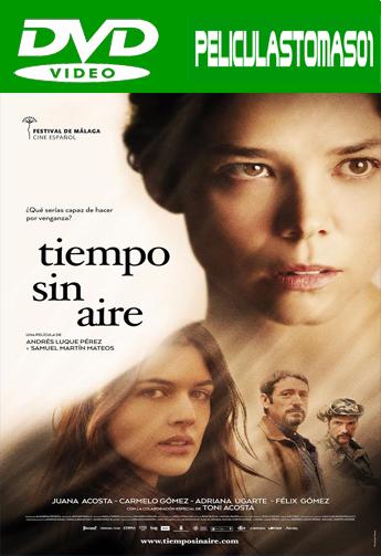Tiempo sin aire (2015) DVDRip