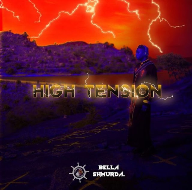 DOWNLOAD ALBUM: BELLA SHMURDA – HIGH TENSION 2.0