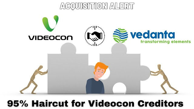 Vedanta Videocon Deal final, 95% Haircut for Videocon Creditors, Videocon shares to be delisted