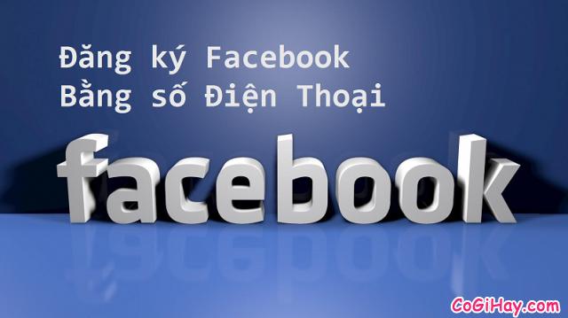 đăng ký facebook bằng số điện thoại