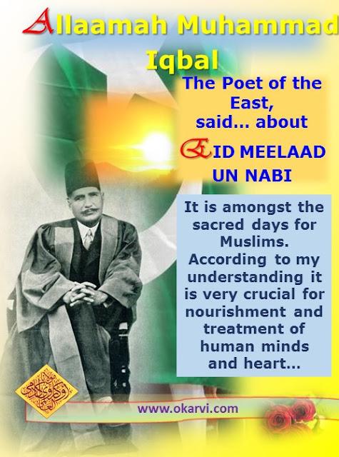 The Poet of the East, Allaamah Muhammad Iqbal said: [Asaar e Iqbal, Pages. 306-307]