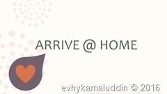 arrive home