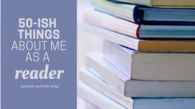 50ish things about me as a reader