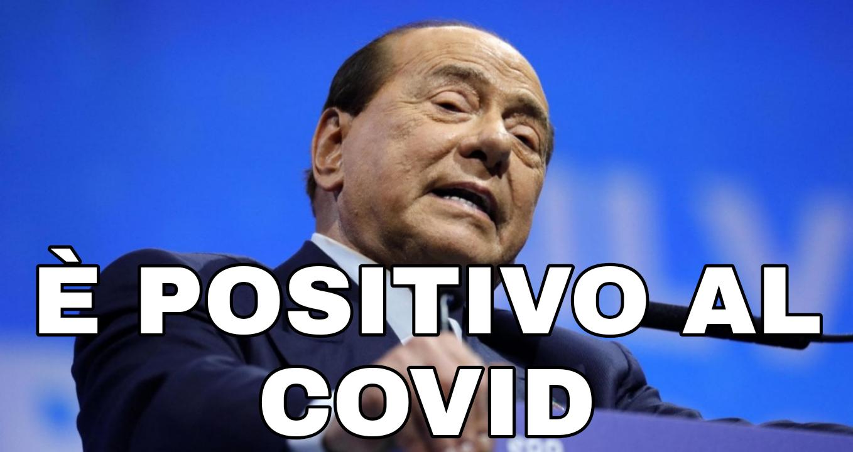 Ultim'ora Silvio Berlusconi positivo al coronavirus..