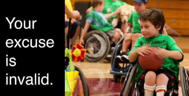 "boy in wheelchair holding a basketball, with the text ""your excuse is invalid"""