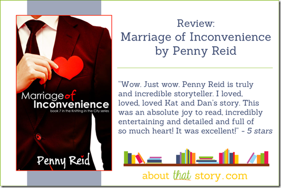 Review: ​Marriage of Inconvenience (Knitting in the City #7) by Penny Reid + Teaser and Excerpt | About That Story