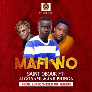 Audio - Saint Obour - Mafi Wo - Feat JJ Gonami & Jah Phinga ( Produced by Lekto MM By Dr Bgekui )