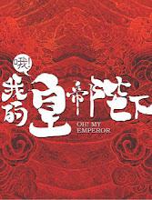 Oh My Emperor China Web Drama