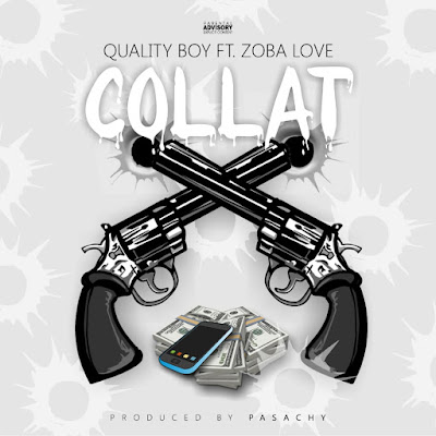 Quality Boy – Collat ft. Zobalove