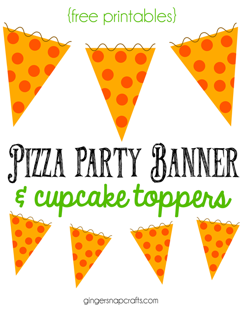 Pizza Party Banner & Cupcake Toppers #freeprintable #gingersnapcrafts