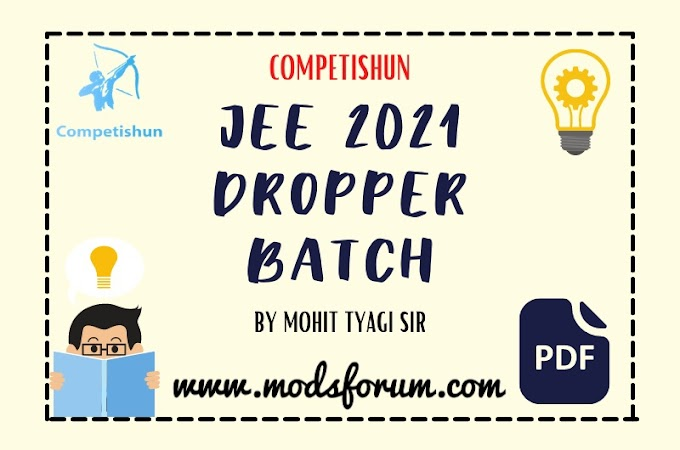 [PDF] DOWNLOAD COMPETISHUN DROPPER BATCH FOR JEE 2021 by Mohit tyagi sir