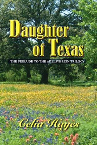 Daughter Of Texas By Celia Hayes
