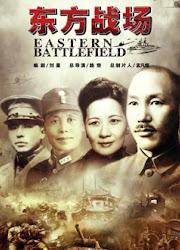 Eastern Battlefield China Drama