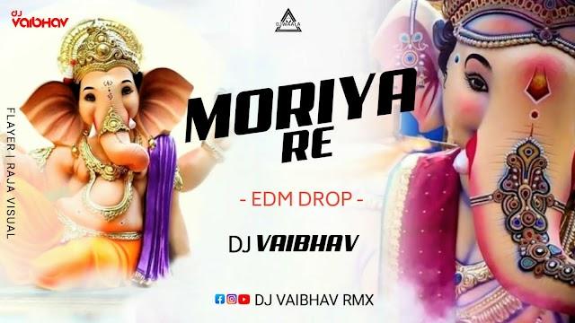 MORYA RE (EDM DROP) - DJ VAIBHAV