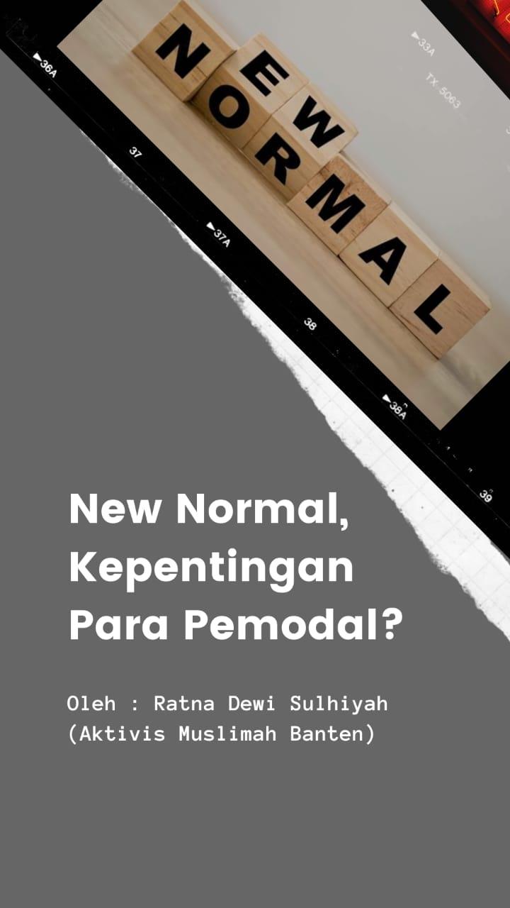 New Normal, Kepentingan Para Pemodal?