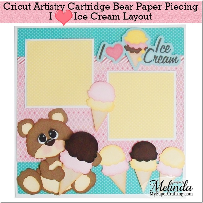 cricut artistry bear-ice cream scrapbook layout-650