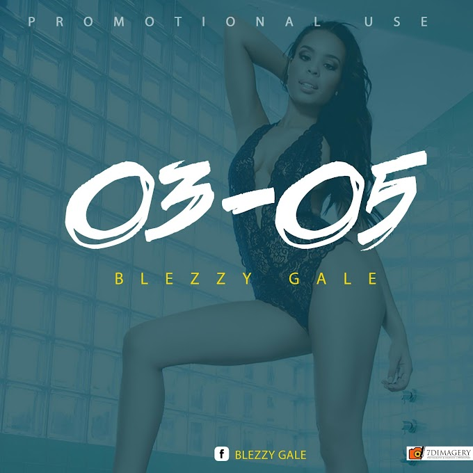 DOWNLOAD MUSIC || Blezzy Gale - 03-05 (mirror cover )