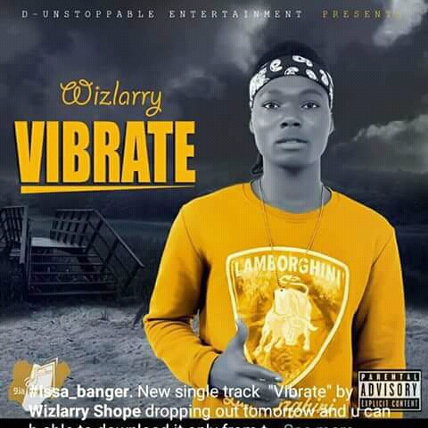 [New Music] Download Wizlarry X Bobo Dee_Vibrate.mp3