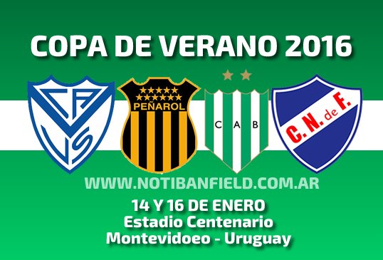 COPA VERANO URUGUAY 2016 BANFIELD VELEZ NACIONAL PEÑAROL MONTEVIDEO