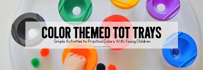 Color Tot Trays and Fine MOtor Trays for Toddlers